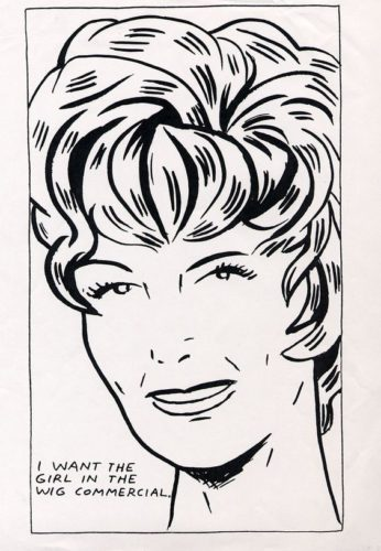 I Want To Be The Girl In The Wig Commercial by Raymond Pettibon