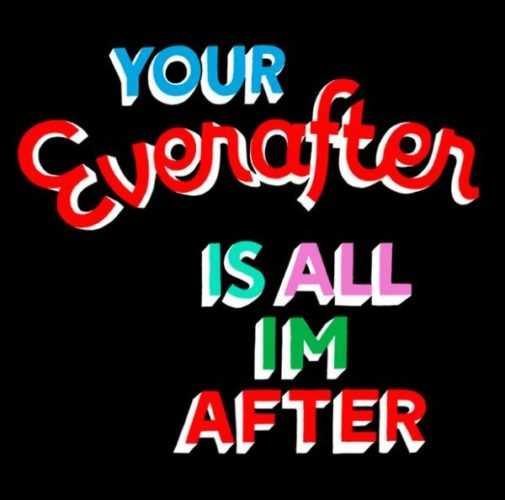 Your Everafter Is All I'm After by Steve Powers (ESPO)