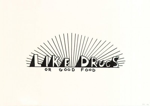Like Drugs Or Good Food by David Shrigley at