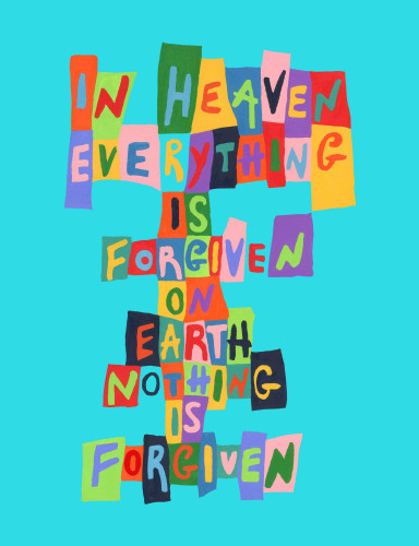 In Heaven Everything Is Forgiven…on Earth Nothing by Delphine Boel at