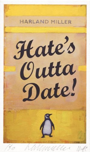 Hate's Outta Date by Harland Miller