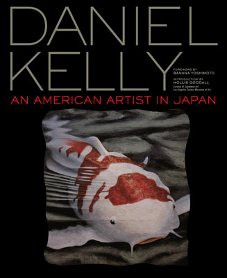 Daniel Kelly: An American Artist In Japan by Daniel Kelly at