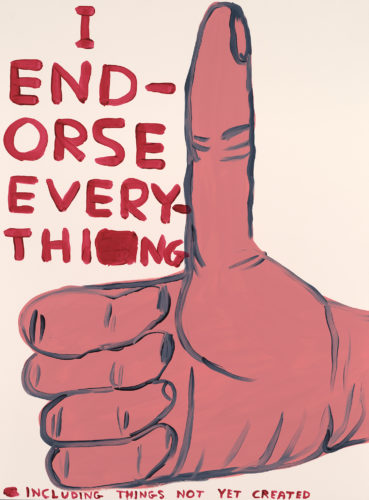 I Endorse Everything by David Shrigley