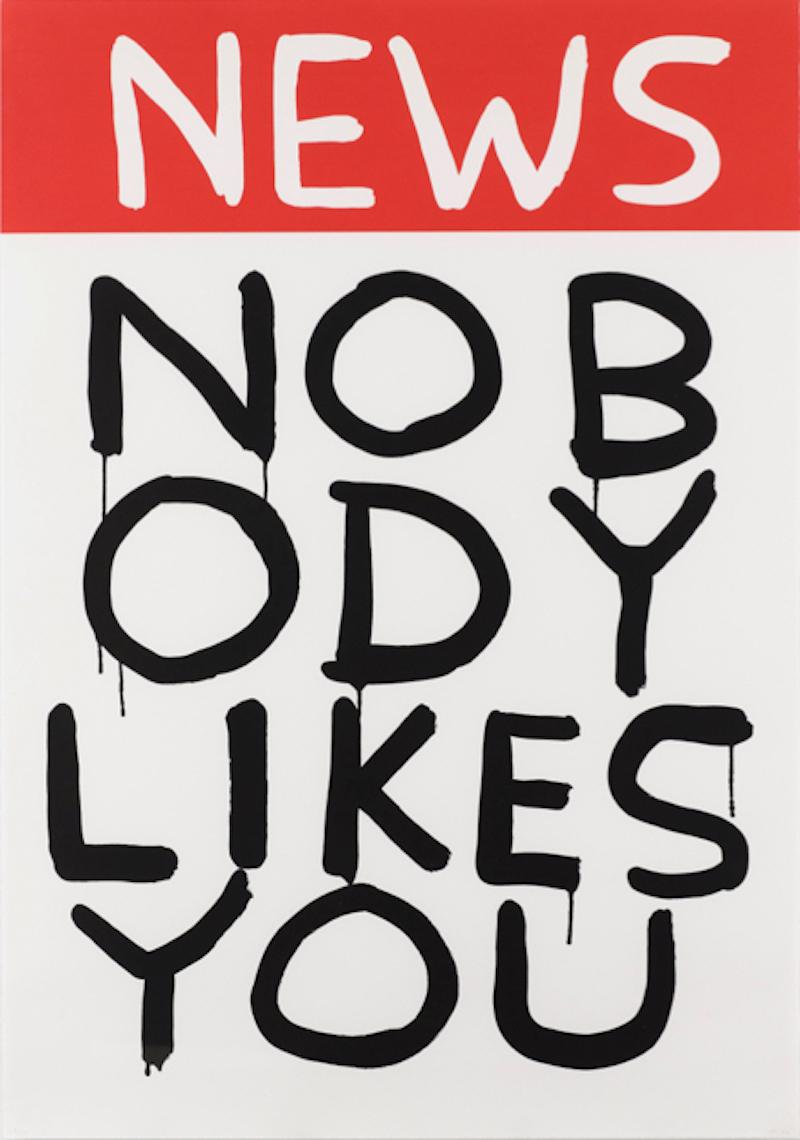 Untitled (news: Nobody Likes You) by David Shrigley