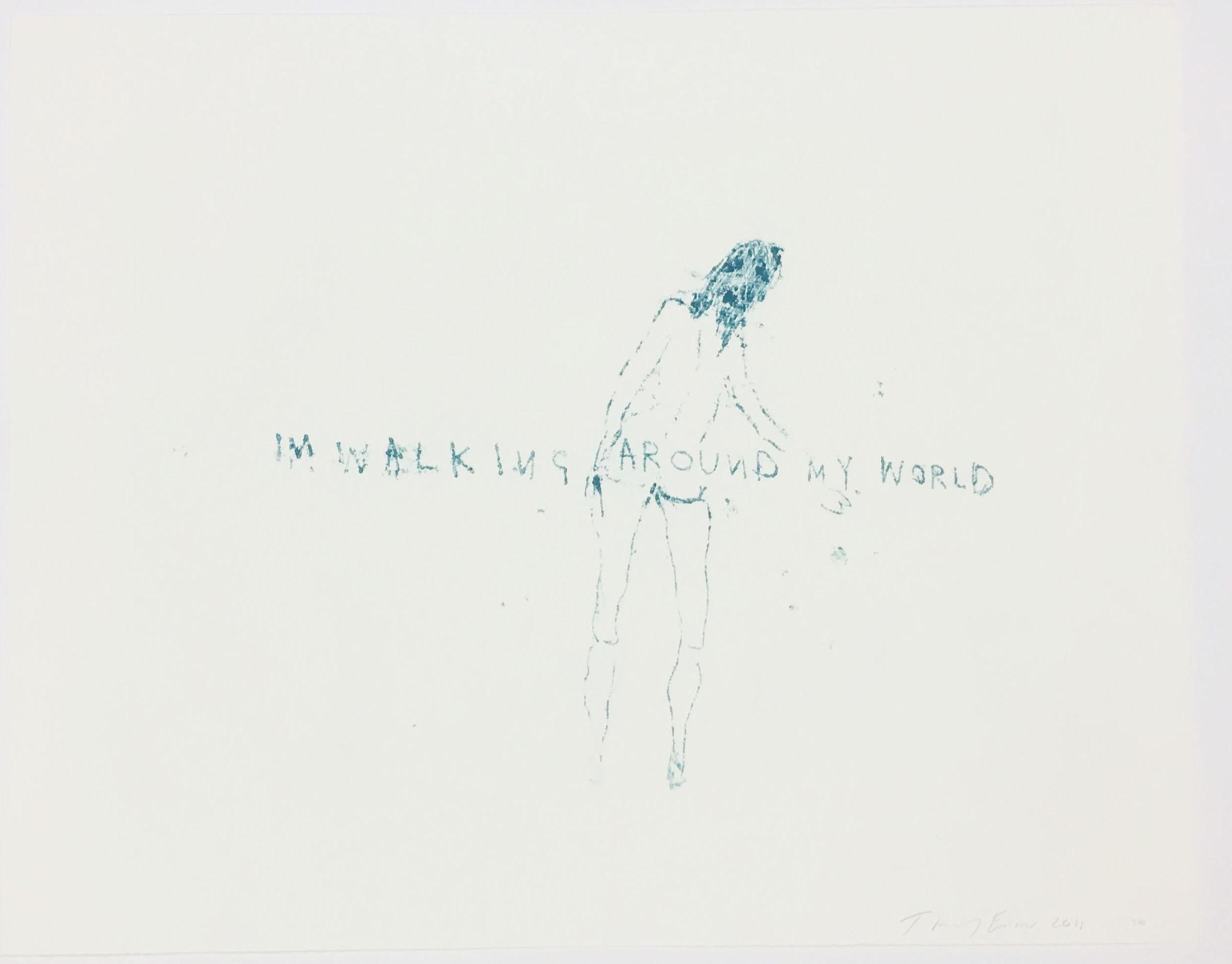 I'm Walking Around My World by Tracey Emin