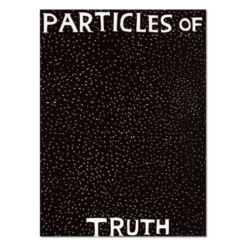 Particles of Truth by David Shrigley at MLTPL