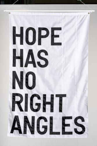untitled 2019 (HOPE HAS NO RIGHT ANGLES) by Rirkrit Tiravanija