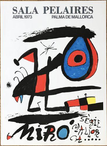"""Affiche pour l' exposition """"Serie Mallorca"""". Sala Pelaires,Palma de Mallorca. by Joan Miro"""